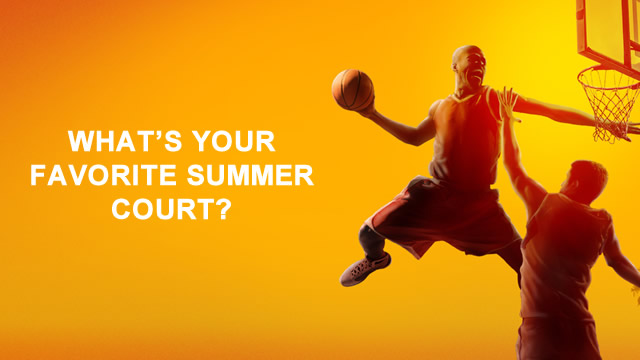 What's your favorite summer court?