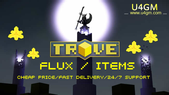 Fix Your Eyes On U4GM For Cheaper Trove Flux & Items