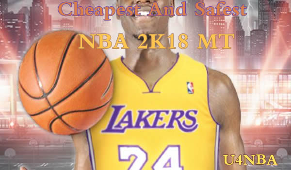 Absolutely Safe And Cheap NBA 2K18 MT On U4NBA