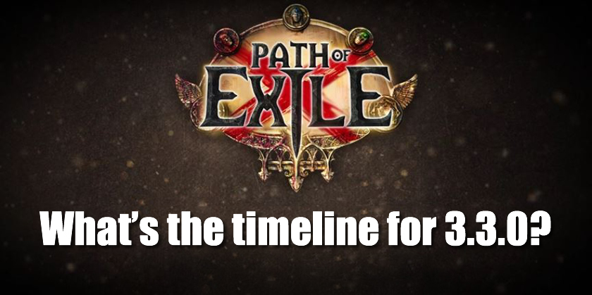 What's the timeline for Path of Exile 3.3.0?