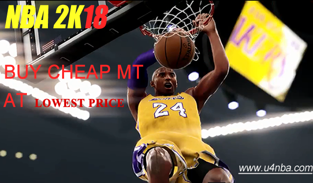 Buy Cheap NBA 2K18 MT With Exclusive 3% Discount On U4NBA