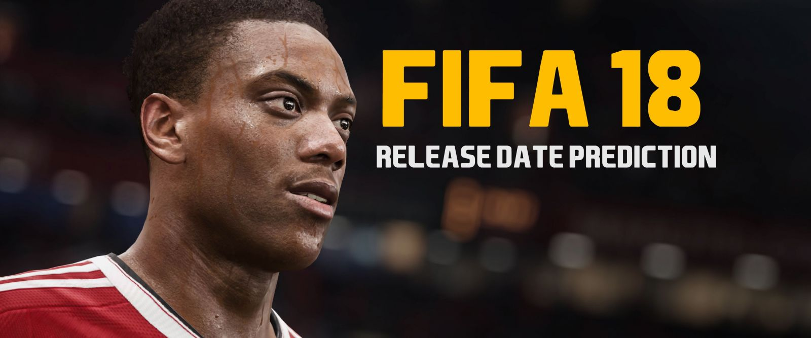 FIFA 18 Release Date Prediction