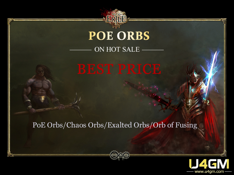 U4GM Specialized In Producing PoE Orbs Of PC And XBOX ONE