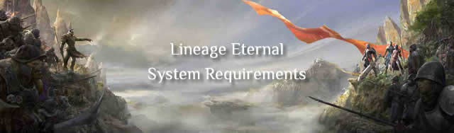 Lineage Eternal System Requirements