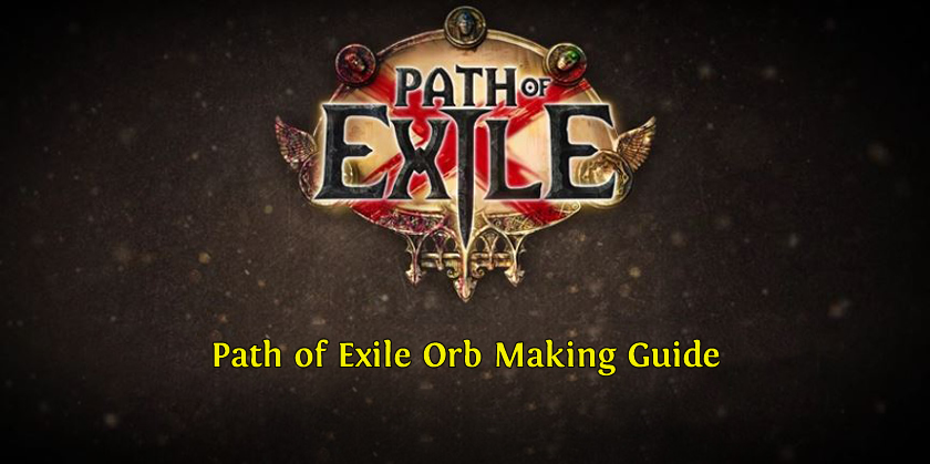 Path of Exile Orb Making Guide