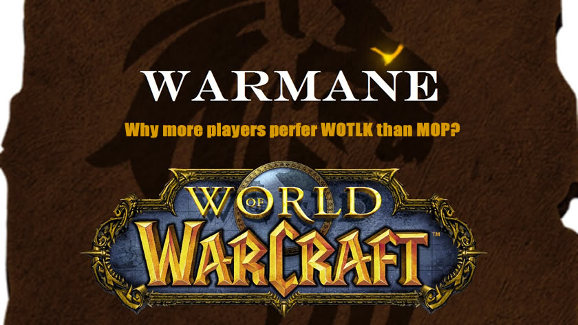 Why more players perfer WOTLK than MOP in Warmane?