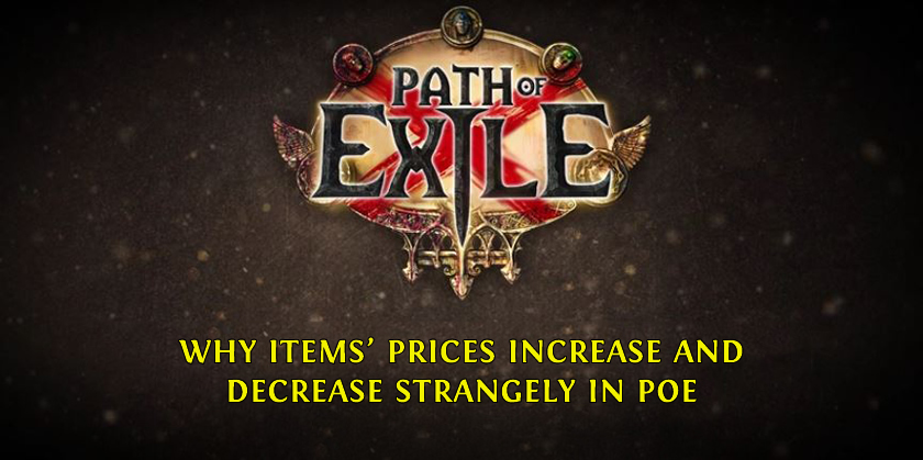 Why Items' Prices Increase and Decrease Strangely in PoE