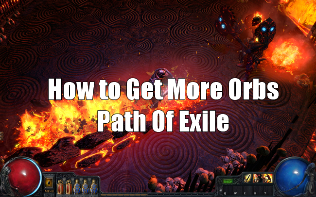 How to Get More Orbs in Path Of Exile