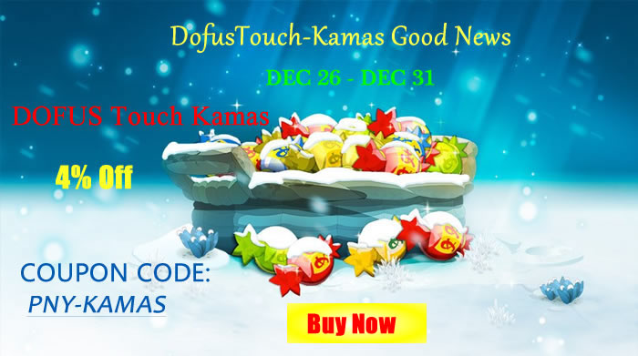Good News: 4% Off Of Each Dofus Touch Kamas Orders