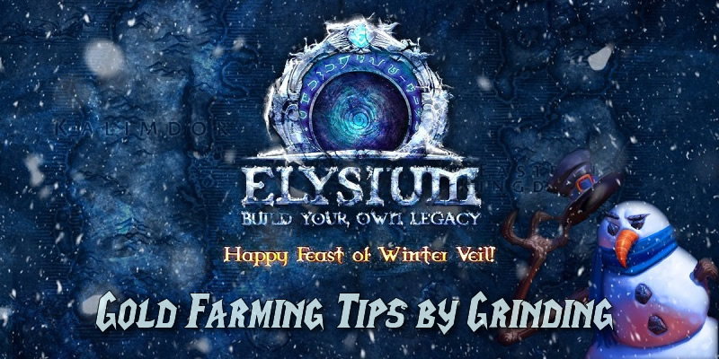 Elysium Project Gold Farming Tips by Grinding