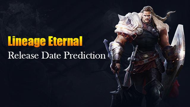 Lineage Eternal Release Date