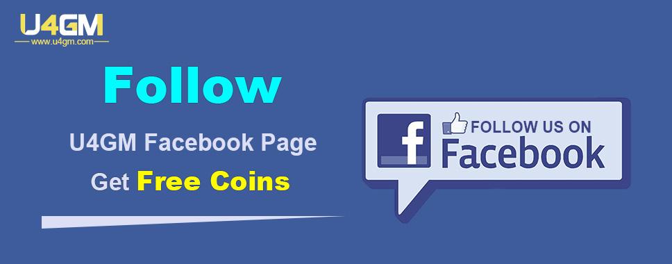 Follow U4GM Facebook Page Get Free Coins