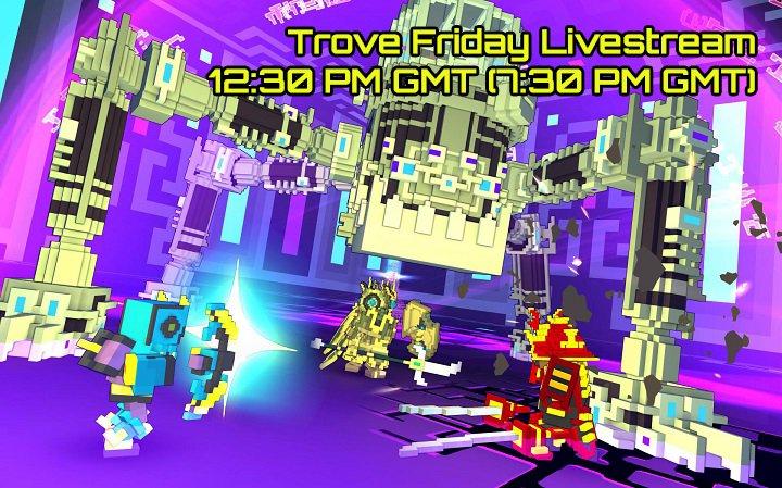 Trove Livestream - Darknik Dreadnought Preview (7/28)